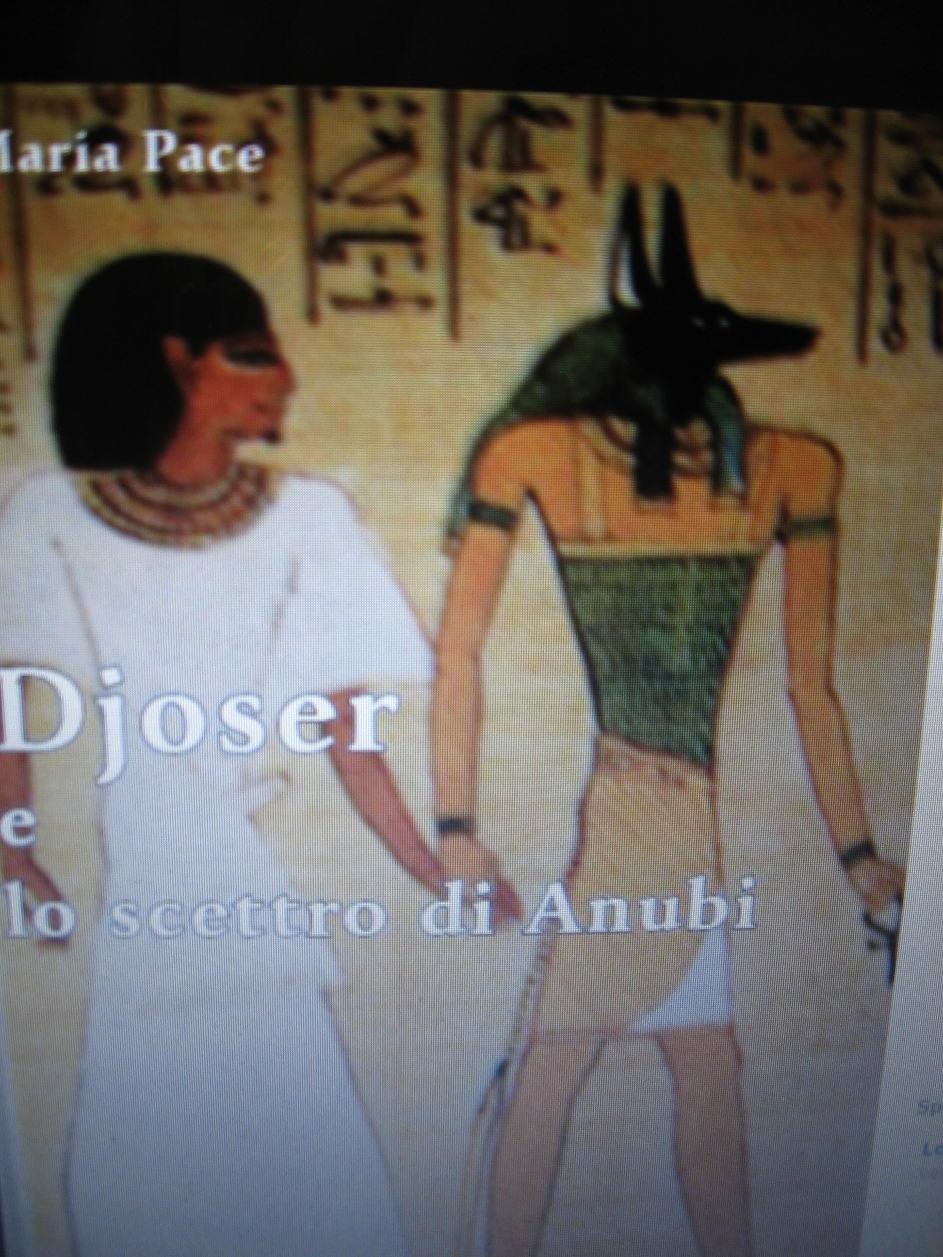 Copertina libro DJOSER e lo Scettro di Anubi di Maria Pace ESCAPE='HTML'